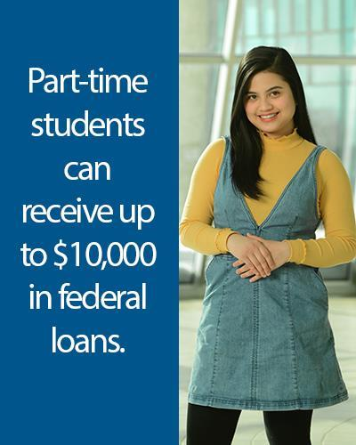 Part-time students can receive up to $10,000 in federal loans.