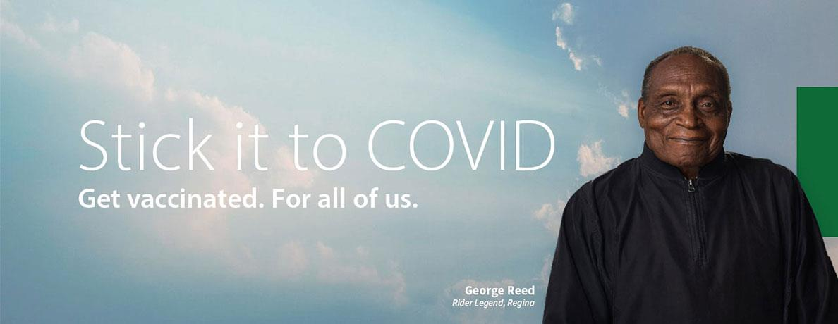 Stick it to COVID.  Get vaccinated.  Featuring George Reed.
