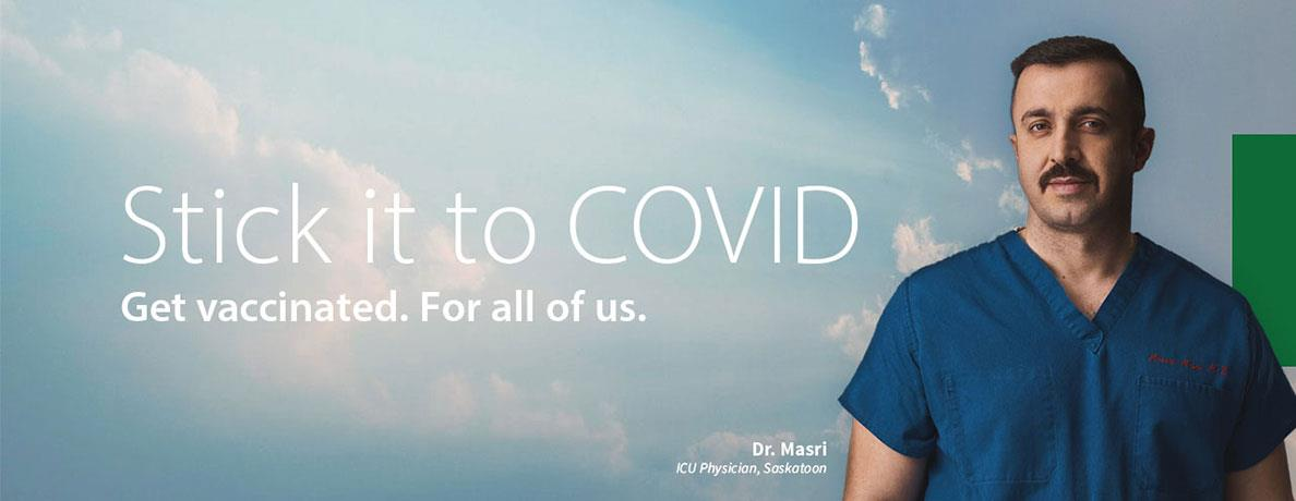 Stick it to COVID.  Get vaccinated.  Featuring Dr. Masari.
